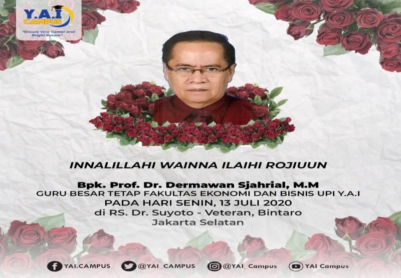 Innalillahi wa Inna Ilaihi Raji'un Turut Berdukacita Atas Berpulangnya.    Bpk. Prof. Dr. Dermawan Sjahrial, M.M