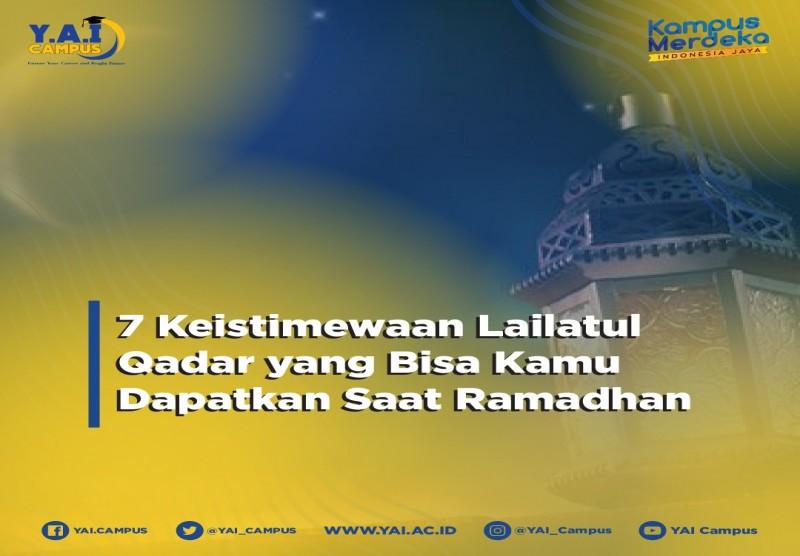 7 Keistimewaan Lailatul Qadar yang Bisa Kamu Dapatkan Saat Ramadhan